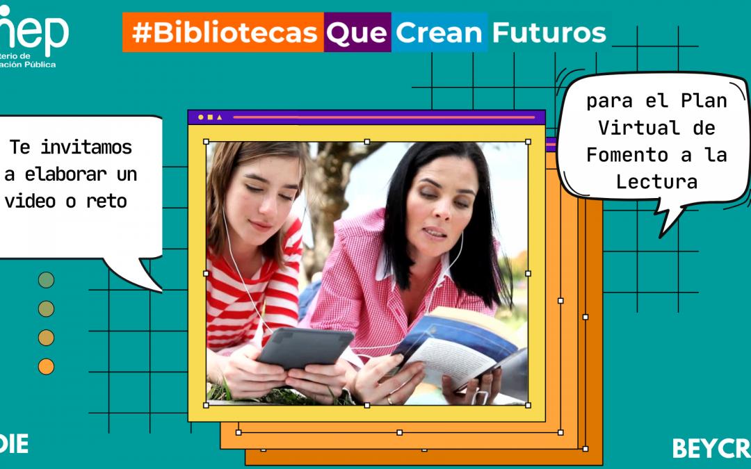 Invitación a elaborar un reto o video para el Plan Virtual de Fomento a la Lectura