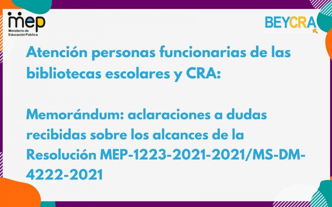 Memorándum: aclaraciones a dudas recibidas sobre los alcances de la Resolución MEP-1223-2021-2021/MS-DM-4222-2021