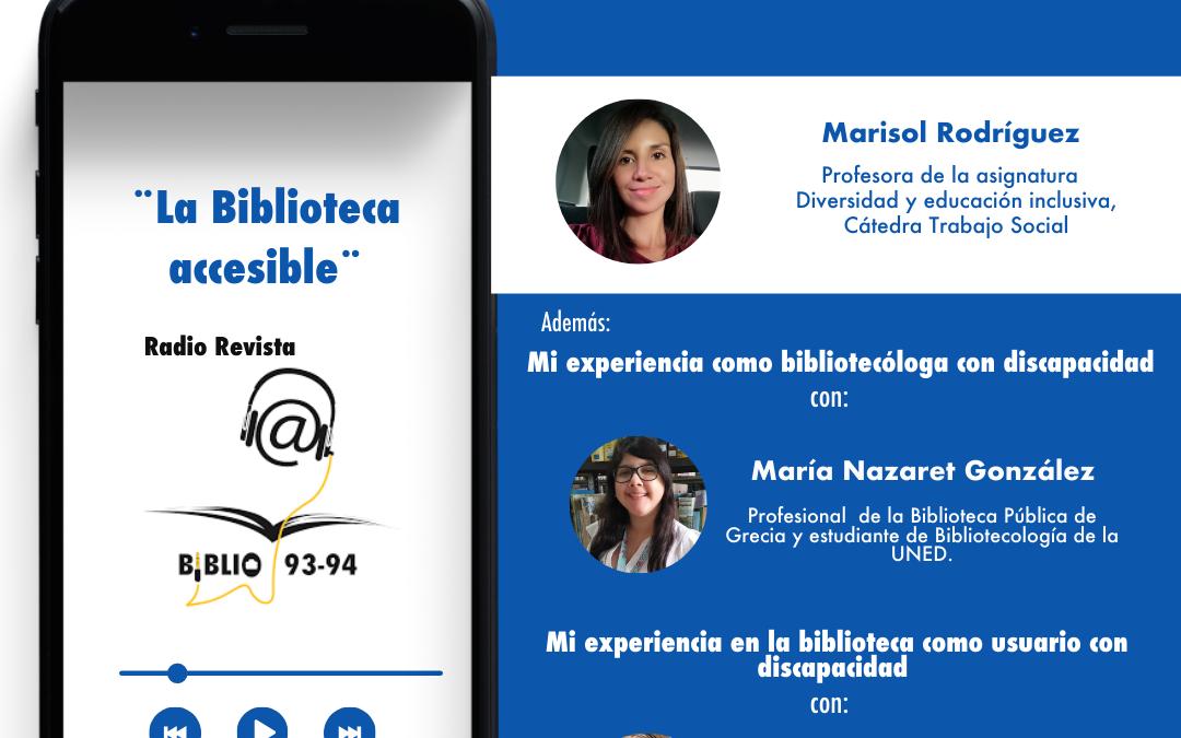 """Radio Revista Biblio 93-94: """"La Biblioteca accesible"""".¿Cómo comprender la accesibilidad desde la práctica bibliotecaria? ¿Qué dicen las personas usuarias?"""