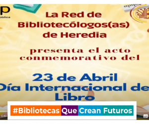 Mensaje de la red de bibliotecólogos de la Dirección Regional en Educación de Heredia en celebración del Día del Libro.