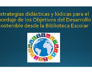 Liceo Dr. José María Castro Madriz: estrategias lúdicas para obordar los ODS desde la bilbioteca escolar